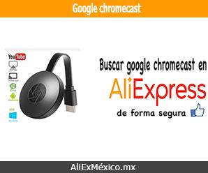 Comprar Google Chromecast en AliExpress